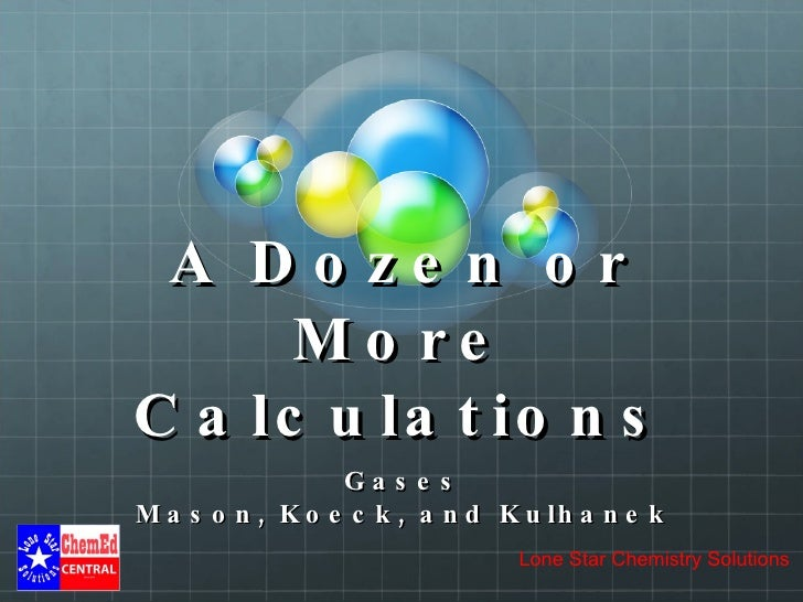 A Dozen or More Calculations Gases Mason, Koeck, and Kulhanek