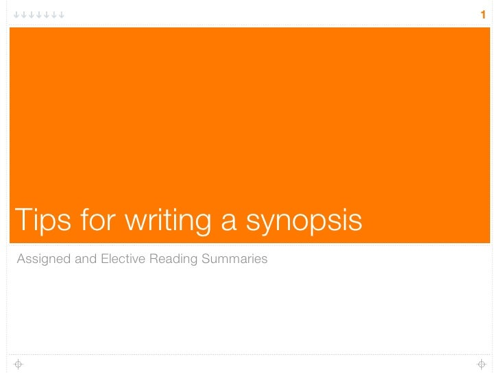 1     Tips for writing a synopsis Assigned and Elective Reading Summaries