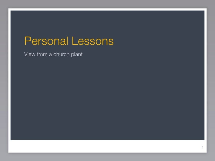 Personal Lessons	 View from a church plant                                1