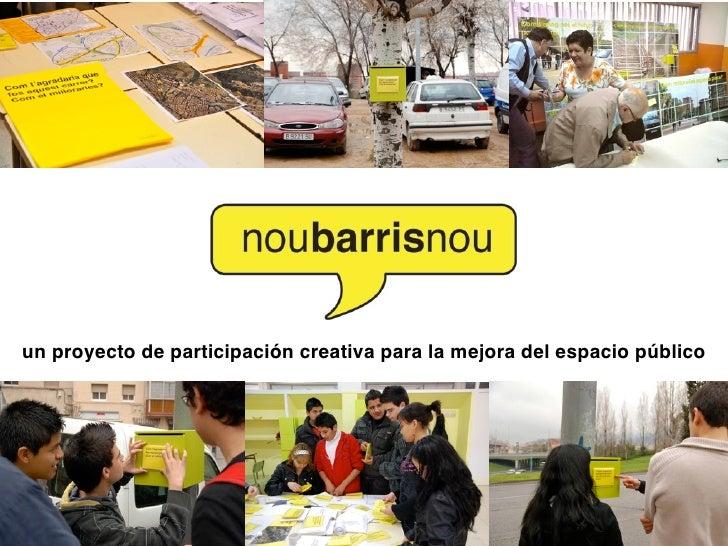 un proyecto de participación creativa para la mejora del espacio público