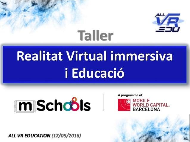 Taller Realitat Virtual immersiva i Educació ALL VR EDUCATION (17/05/2016)