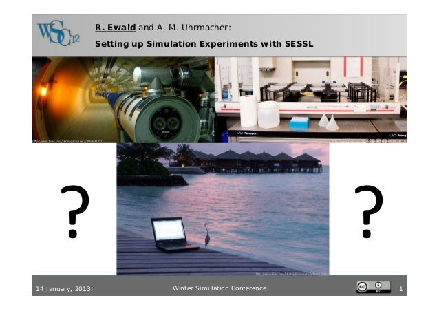 R. Ewald and A. M. Uhrmacher:                                           Setting up Simulation Experiments with SESSLhttp:/...