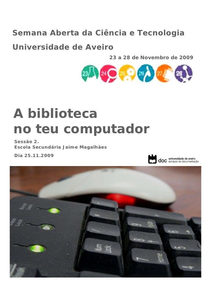 Semana Aberta da Ciência e Tecnologia Universidade de Aveiro                                     23 a 28 de Novembro de 20...