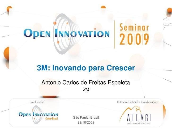 3M: Inovando para Crescer  Antonio Carlos de Freitas Espeleta                                3M       Realização: Open    ...