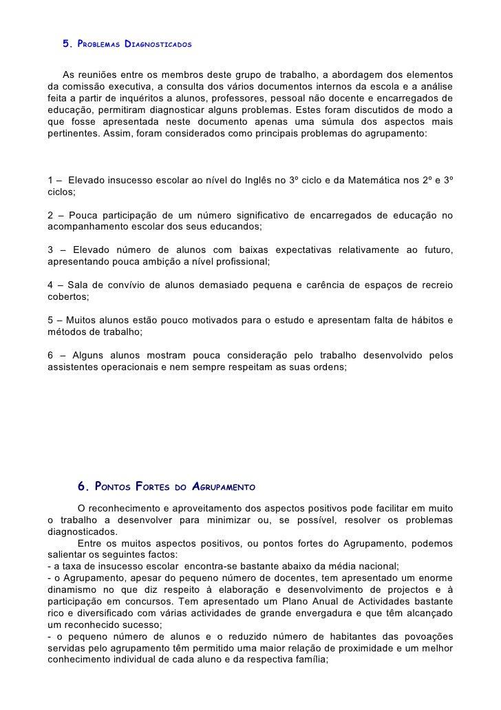 5. PROBLEMAS DIAGNOSTICADOS       As reuniões entre os membros deste grupo de trabalho, a abordagem dos elementos da comis...