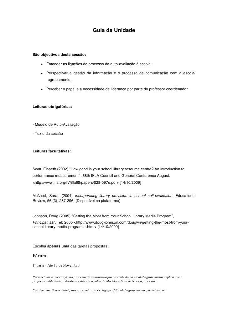 Guia da UnidadeSão objectivos desta sessão:      Entender as ligações do processo de auto-avaliação à escola.      Persp...