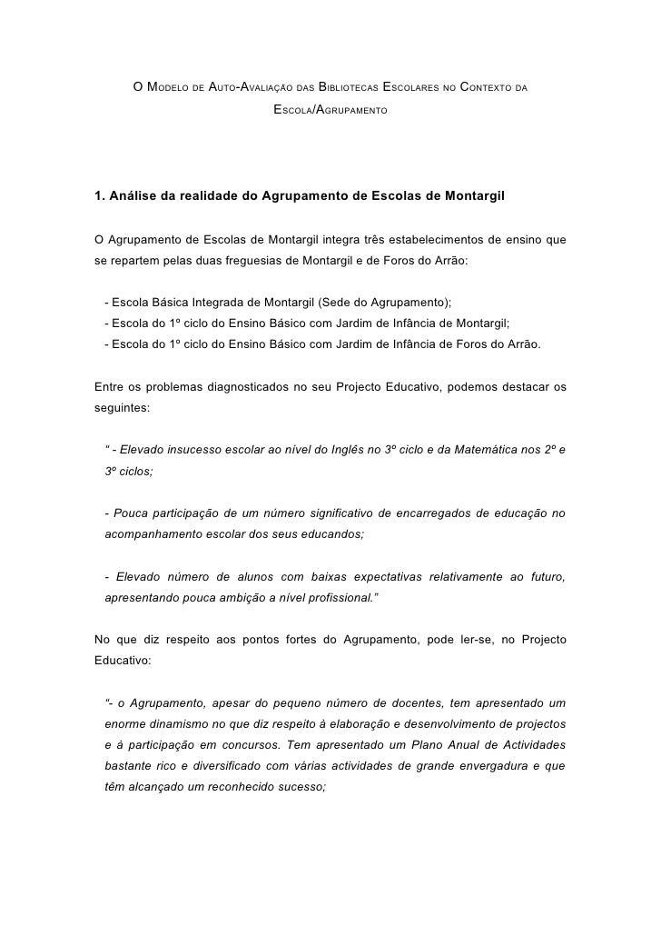 O MODELO DE AUTO-AVALIAÇÃO DAS BIBLIOTECAS ESCOLARES NO CONTEXTO DA                                 ESCOLA/AGRUPAMENTO    ...