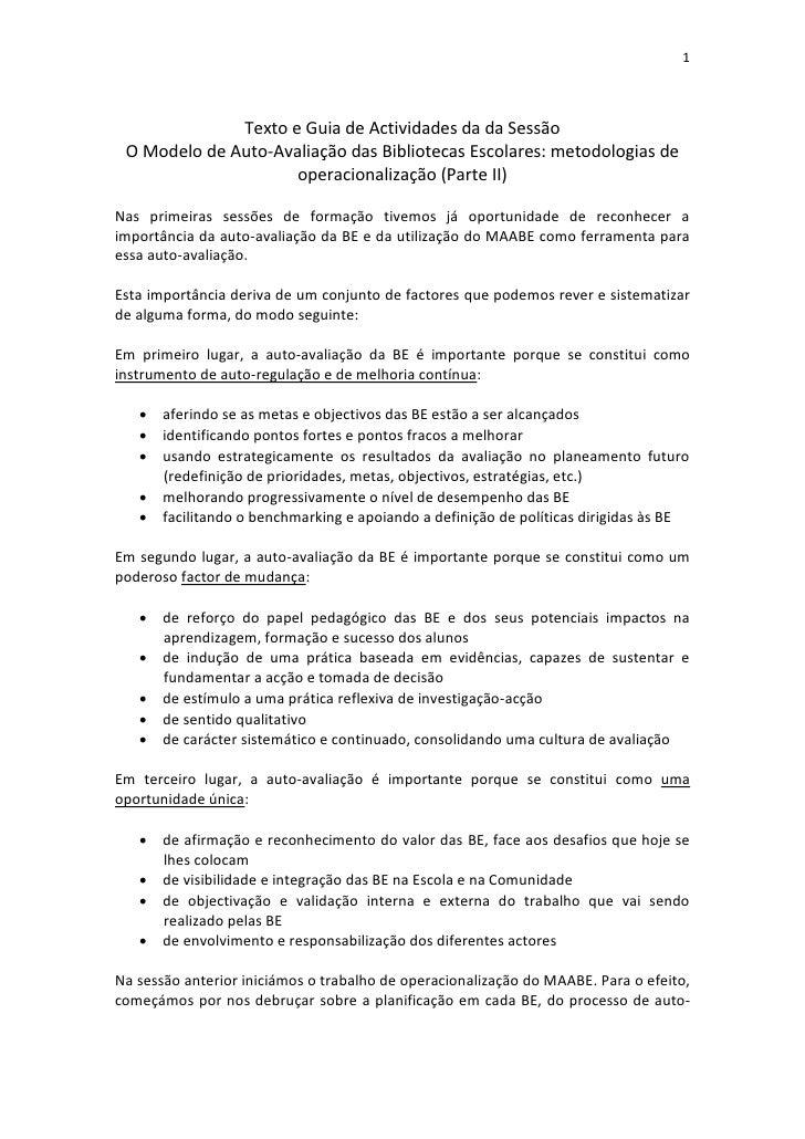 1              Texto e Guia de Actividades da da Sessão O Modelo de Auto-Avaliação das Bibliotecas Escolares: metodologias...