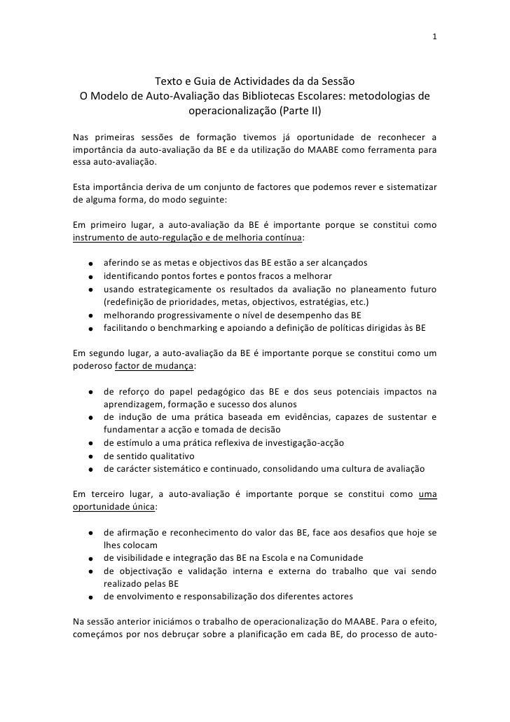 Texto e Guia de Actividades da da Sessão<br />O Modelo de Auto-Avaliação das Bibliotecas Escolares: metodologias de operac...