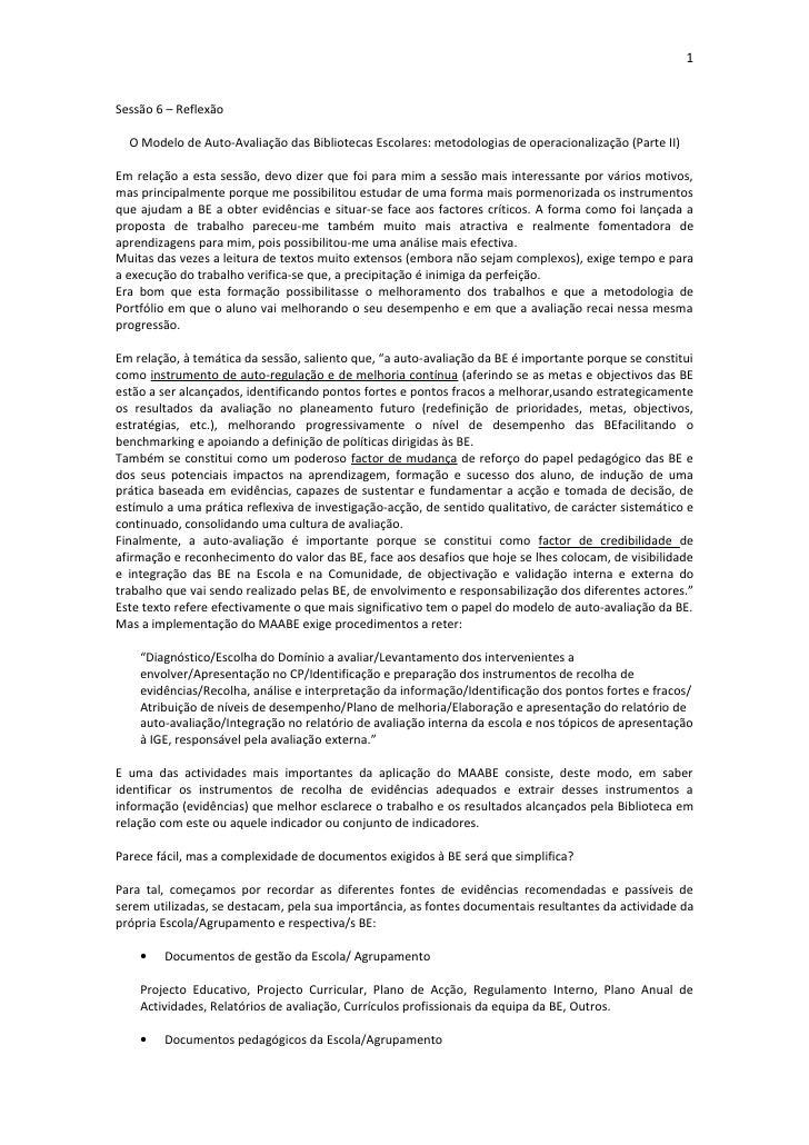 1Sessão 6 – Reflexão  O Modelo de Auto-Avaliação das Bibliotecas Escolares: metodologias de operacionalização (Parte II)Em...