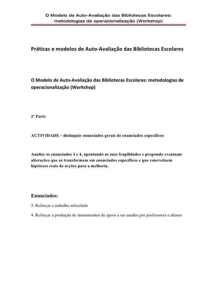O Modelo de Auto-Avaliação das Bibliotecas Escolares:            metodologias de operacionalização (Workshop)     Práticas...