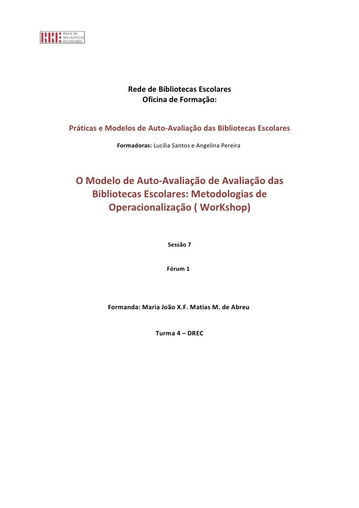 Rede de Bibliotecas Escolares                     Oficina de Formação:   Práticas e Modelos de Auto-Avaliação das Bibliote...