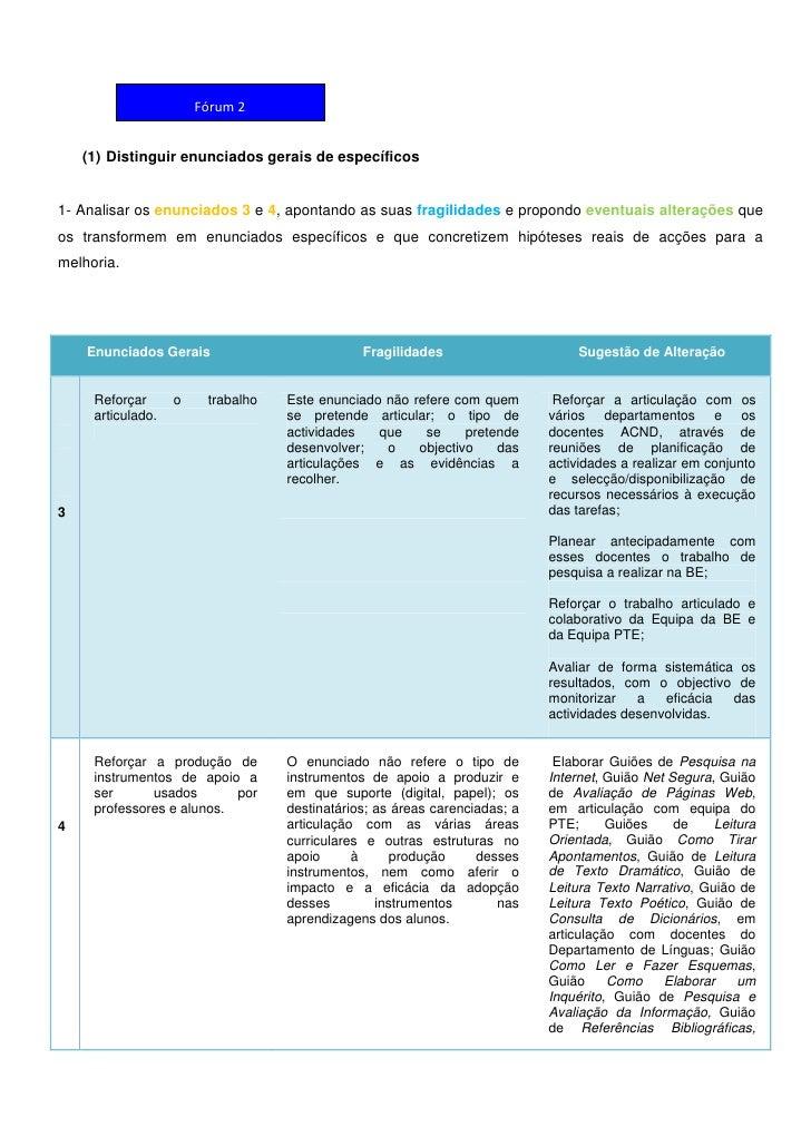 Fórum 2       (1) Distinguir enunciados gerais de específicos   1- Analisar os enunciados 3 e 4, apontando as suas fragili...