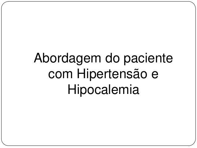 Abordagem do paciente com Hipertensão e Hipocalemia