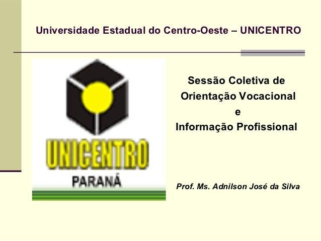 Universidade Estadual do Centro-Oeste – UNICENTRO                            Sessão Coletiva de                          O...