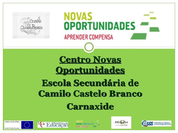 Centro Novas Oportunidades Escola Secundária de Camilo Castelo Branco Carnaxide