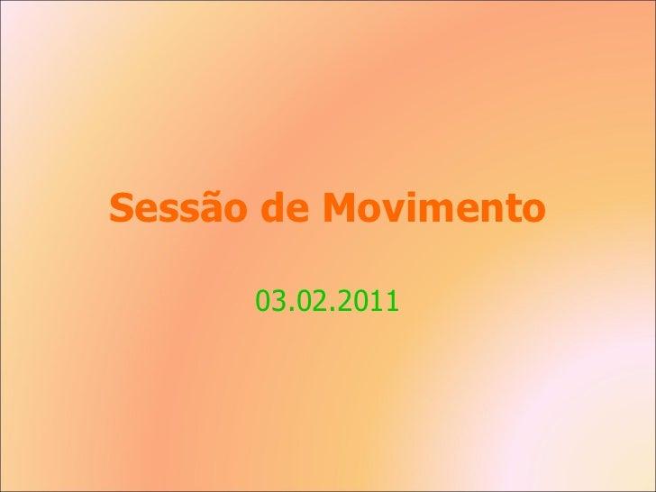 Sessão de Movimento 03.02.2011