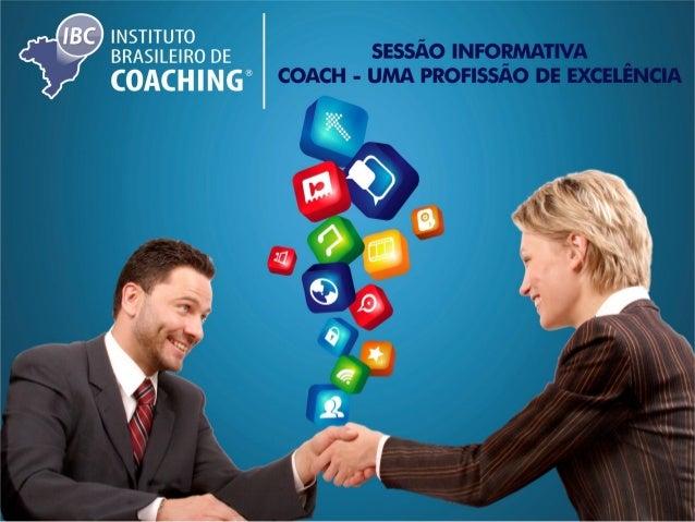 O Instituto Brasileiro de Coaching – IBC é a melhor e maior instituição de treinamento em Coaching do Brasil. Com qualidad...