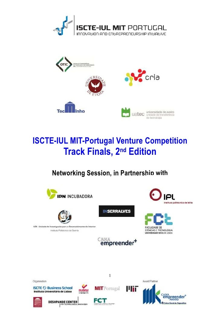 ISCTE-IUL MIT-Portugal Venture Competition        Track Finals, 2nd Edition     Networking Session, in Partnership with   ...