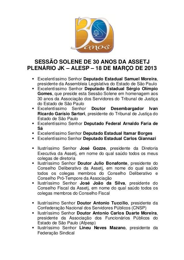 SESSÃO SOLENE DE 30 ANOS DA ASSETJPLENÁRIO JK – ALESP – 18 DE MARÇO DE 2013   Excelentíssimo Senhor Deputado Estadual Samu...