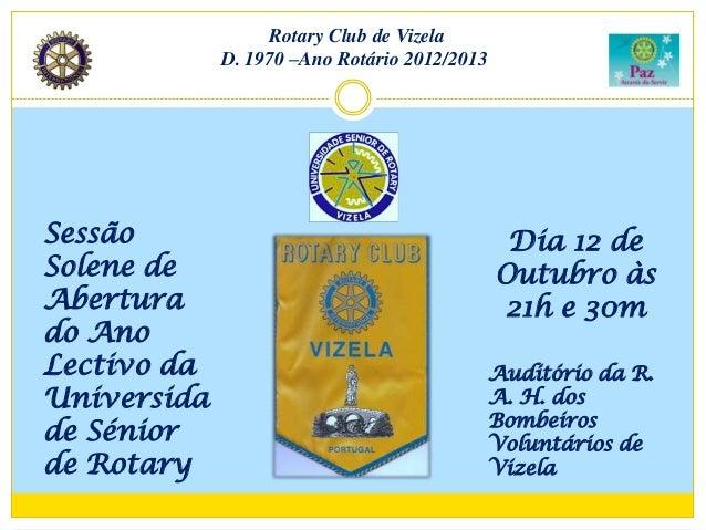 Rotary Club de Vizela             D. 1970 –Ano Rotário 2012/2013Sessão                                         Dia 12 deSo...