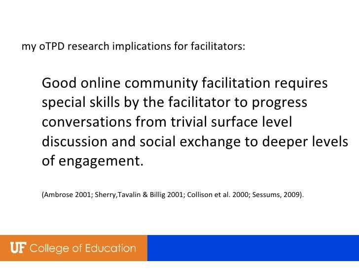 my oTPD research implications for facilitators: Good online community facilitation requires special skills by the facilita...