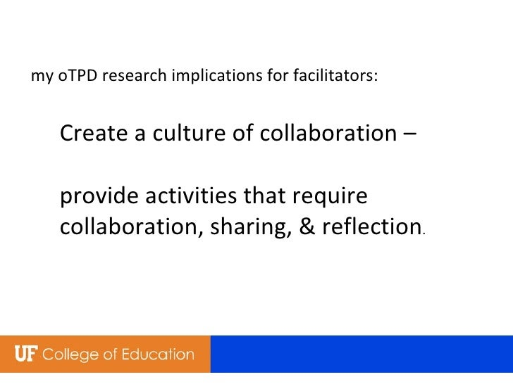 my oTPD research implications for facilitators: Create a culture of collaboration –  provide activities that require colla...