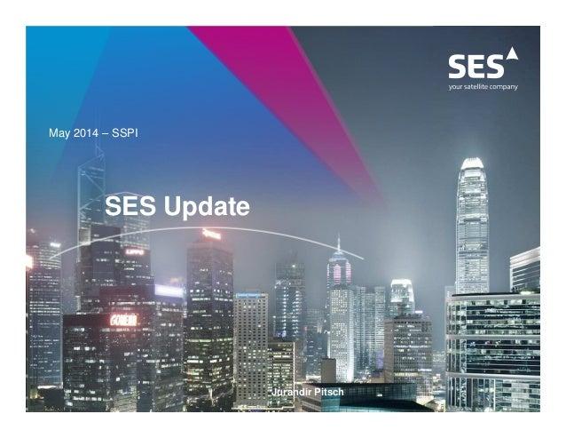 Jurandir Pitsch May 2014 – SSPI SES Update
