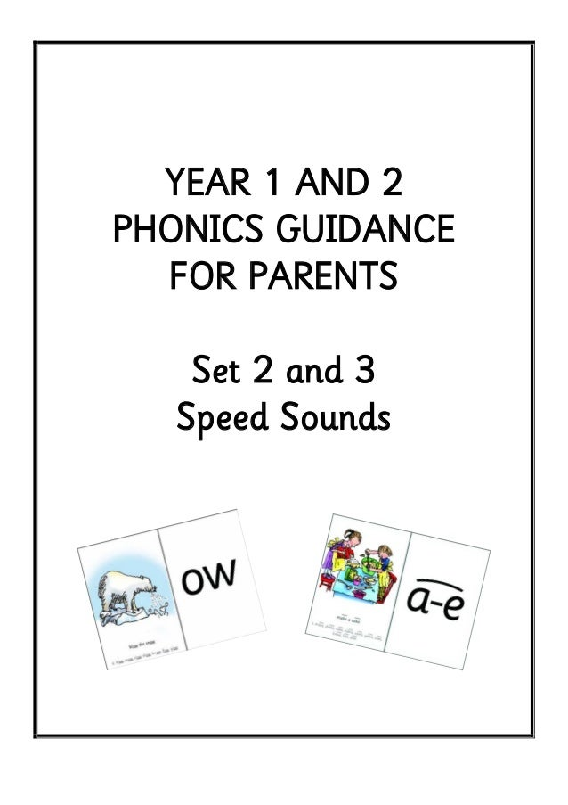 YEAR 1 AND 2PHONICS GUIDANCEFOR PARENTSSet 2 and 3Speed Sounds