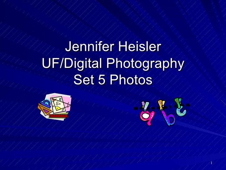 Jennifer Heisler UF/Digital Photography Set 5 Photos