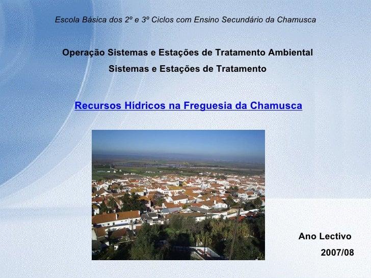 Escola Básica dos 2º e 3º Ciclos com Ensino Secundário da Chamusca Operação Sistemas e Estações de Tratamento Ambiental Si...