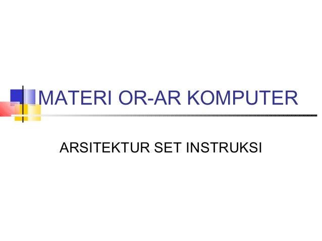 MATERI OR-AR KOMPUTER ARSITEKTUR SET INSTRUKSI