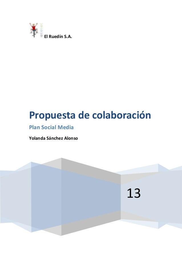 El Ruedín S.A.13Propuesta de colaboraciónPlan Social MediaYolanda Sánchez Alonso