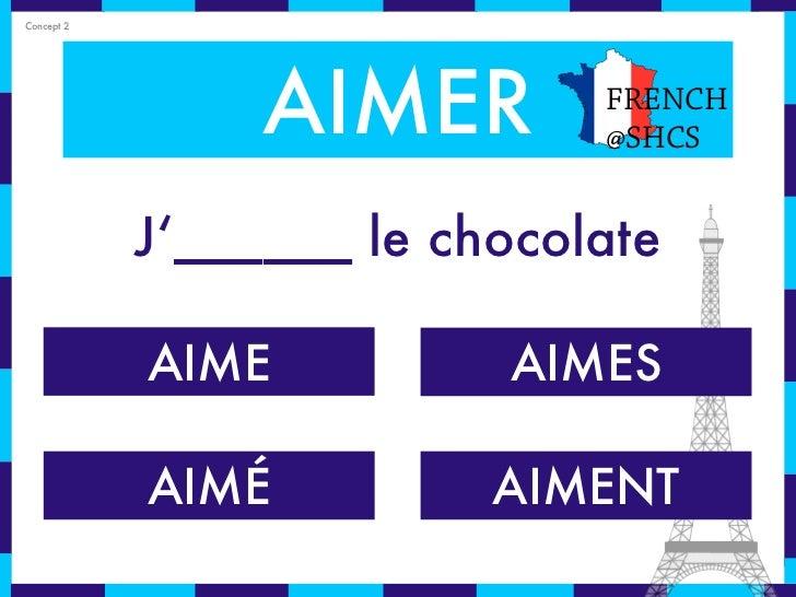 Concept 2                 AIMER        FRENCH                              @SHCS            J'______ le chocolate         ...