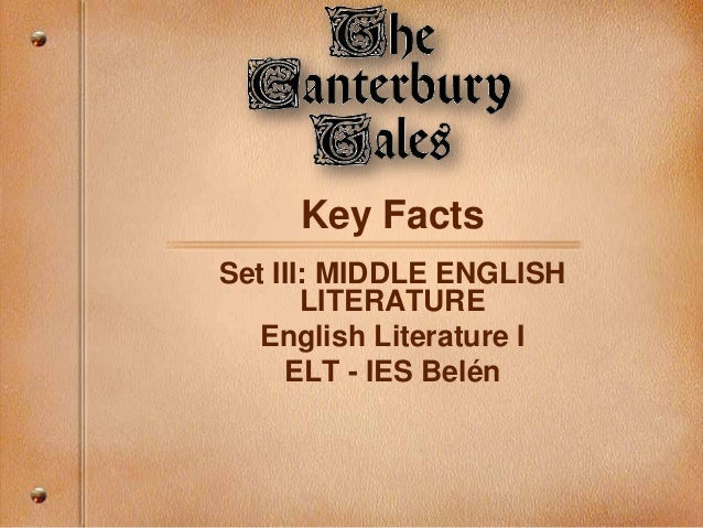 Key Facts Set III: MIDDLE ENGLISH LITERATURE English Literature I ELT - IES Belén