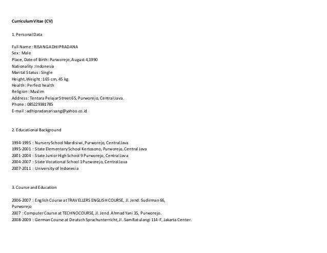 CurriculumVitae (CV) 1. Personal Data Full Name : RISANGADHIPRADANA Sex : Male Place,Date of Birth:Purworejo,August4,1990 ...