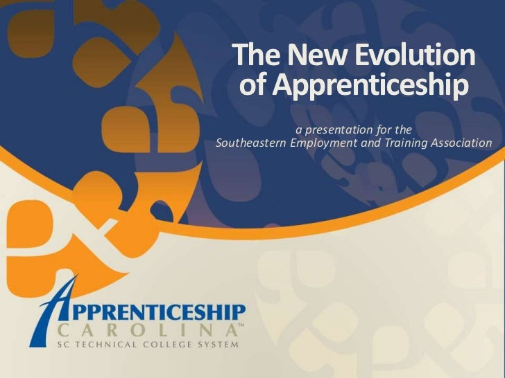 The New Evolution of Apprenticeship<br />a presentation for the Southeastern Employment and Training Association<br />
