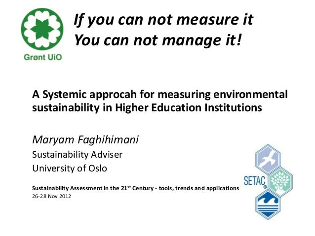 If you can not measure it                 You can not manage it!A Systemic approcah for measuring environmentalsustainabil...