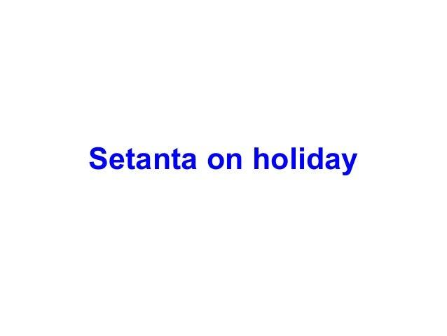 Setanta on holiday
