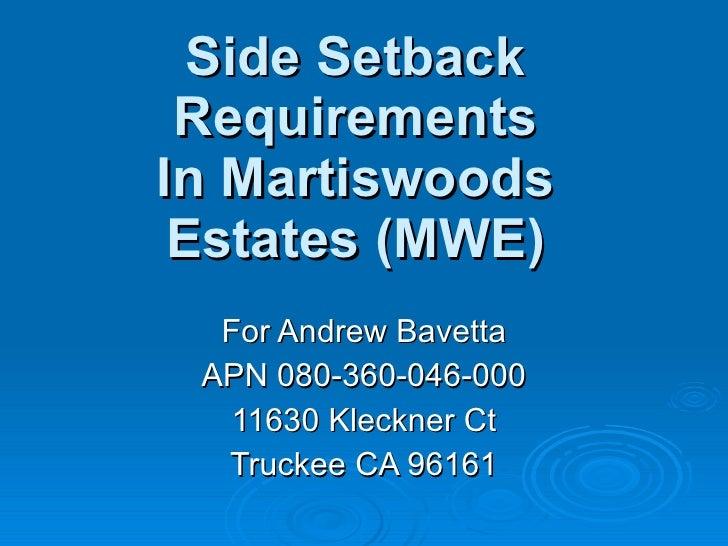 Side Setback Requirements In Martiswoods Estates (MWE) For Andrew Bavetta APN 080-360-046-000 11630 Kleckner Ct Truckee CA...