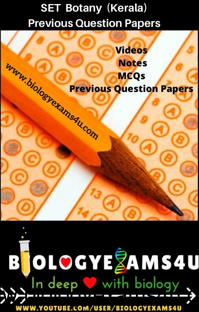 SET Botany (Kerala) Previous Question Papers Videos Notes MCQs Previous Question Papers www.biologyexa ms4u.co m ww.biolo...