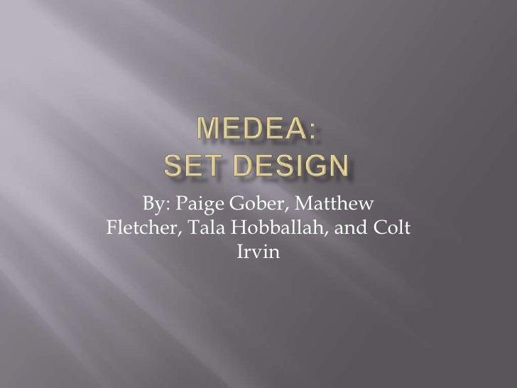 MEDEA:Set Design<br />By: Paige Gober, Matthew Fletcher, TalaHobballah, and Colt Irvin<br />