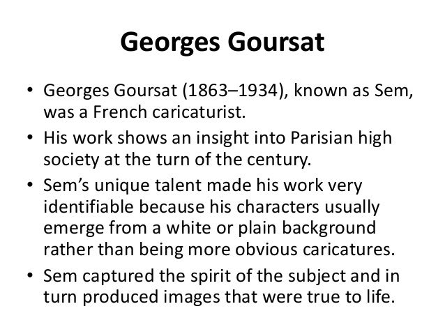 Georges Goursat • Georges Goursat (1863–1934), known as Sem, was a French caricaturist. • His work shows an insight into P...