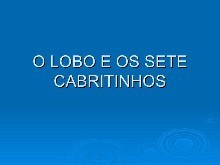 O LOBO E OS SETE CABRITINHOS
