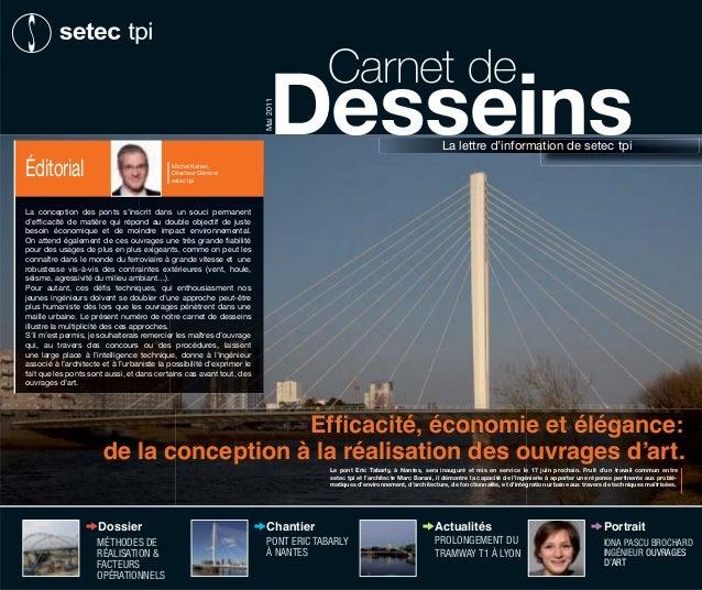 Le pont Eric Tabarly, à Nantes, sera inauguré et mis en service le 17 juin prochain. Fruit d'un travail commun entre setec...
