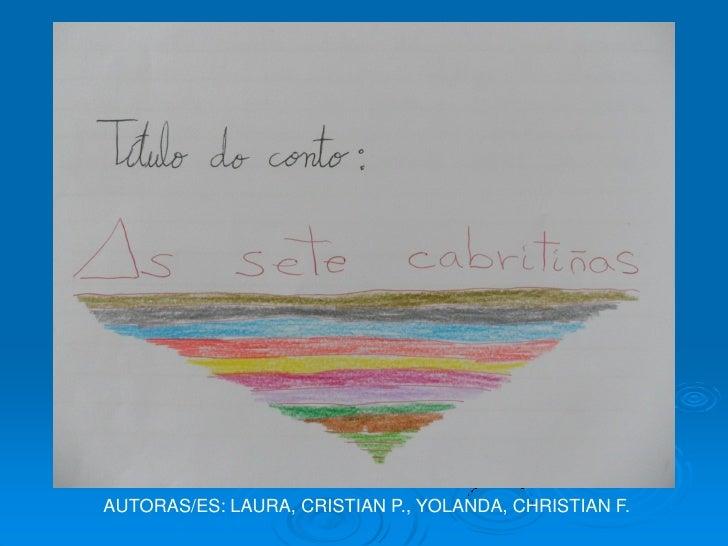 AUTORAS/ES: LAURA, CRISTIAN P., YOLANDA, CHRISTIAN F.