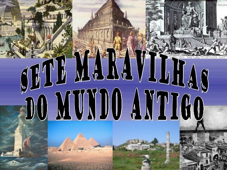 As sete maravilhas do mundo antigo são uma famosalista de majestosas obras artísticas e arquitetônicaserguidas durante a A...