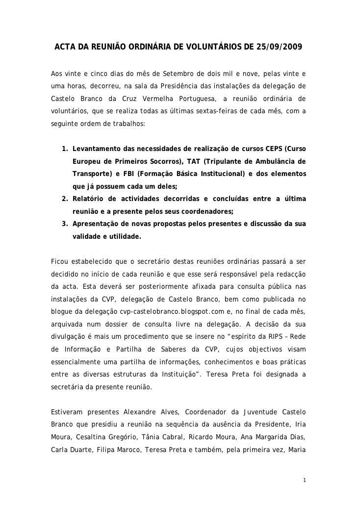 ACTA DA REUNIÃO ORDINÁRIA DE VOLUNTÁRIOS DE 25/09/2009   Aos vinte e cinco dias do mês de Setembro de dois mil e nove, pel...