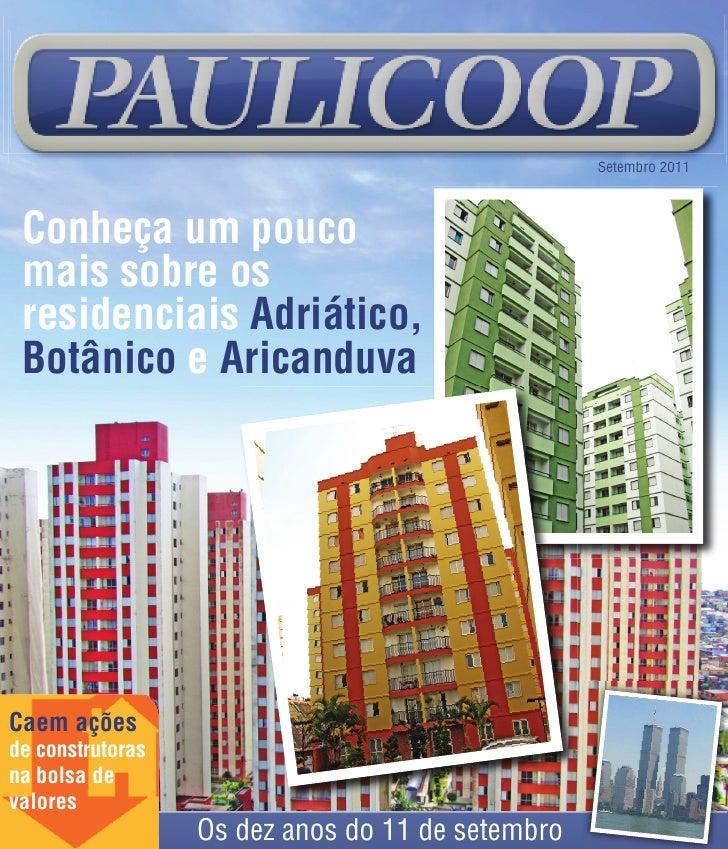 Setembro 2011 Conheça um pouco mais sobre os residenciais Adriático, Botânico e AricanduvaCaem açõesde construtorasna bols...