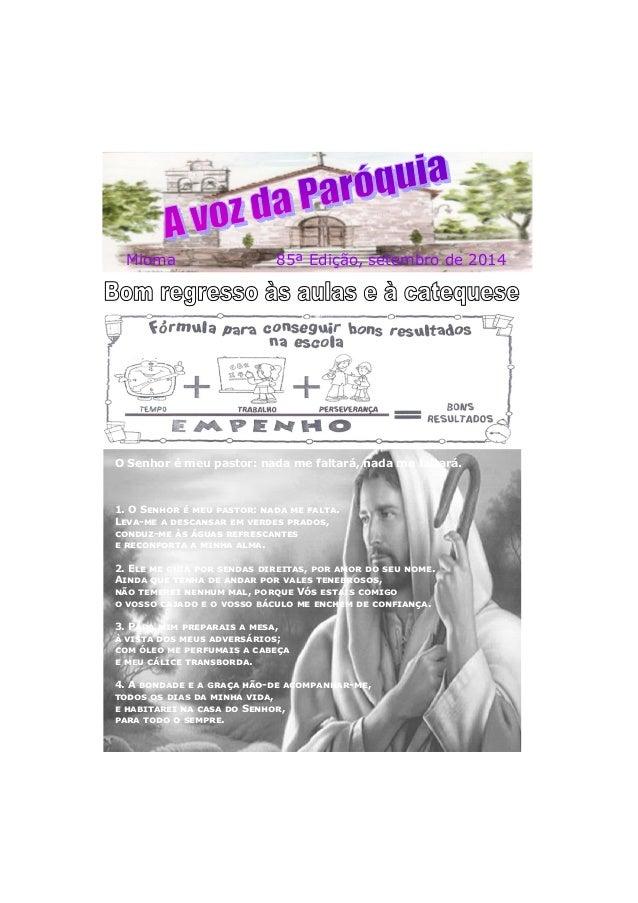 Mioma 85ª Edição, setembro de 2014  O Senhor é meu pastor: nada me faltará, nada me faltará.  1. O S    !#: !$!  %!#!.  L(...